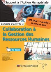 Collaboration à la gestion des ressources humaines ; BTS SAM 1ère année, licences prof. ; domaine d'activité 3 ; livre de l'élève - Couverture - Format classique
