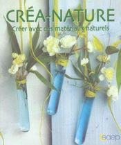 Crea-nature ; creer avec des materiaux naturels - Intérieur - Format classique
