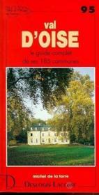 Val d'Oise ; le guide complet de ses 185 communes - Couverture - Format classique
