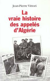 La vraie histoire des appeles d algerie - Intérieur - Format classique