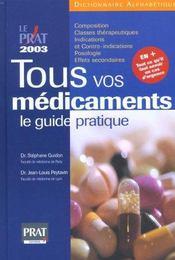 Tous Vos Medicaments ; Le Guide Pratique 2003 - Intérieur - Format classique