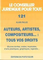 Auteurs, artistes, compositeurs... : tous vos droits. oeuvres ecrites, orales, musicales, d'arts pla - Intérieur - Format classique