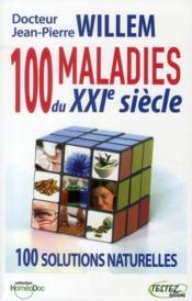 100 maladies du XXI siècle ; 100 solutions naturelles - Couverture - Format classique