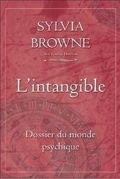 L'intangible ; dossier du monde psychique - Intérieur - Format classique