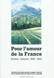 Pour l'amour de la france - drome - vercors 1940 - 1944 - Couverture - Format classique