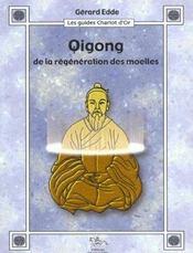 Qigong ; de la régénération des moelles - Intérieur - Format classique