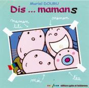 Dis... Mamans - Couverture - Format classique