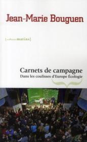 Carnets de campagne ; dans les coulisses d'Europe Ecologie - Couverture - Format classique