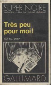 Collection Super Noire N° 133. Tres Peu Pour Moi ! - Couverture - Format classique