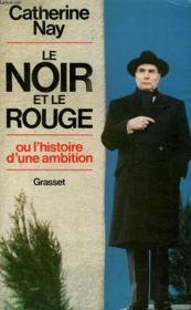 Le Noir Et Le Rouge Ou Lhistoire D Une Ambition. - Couverture - Format classique
