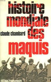Histoire Mondiale Des Maquis. - Couverture - Format classique