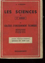 Les Sciences En 3° Annee De Colleges D'Enseignement Technique - Metallurgie Mecanique Electricite - Cours Professionnels - Candidats Au Divers C.A.P. - Couverture - Format classique