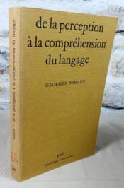 De la perception à la compréhension du langage. - Couverture - Format classique