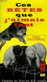 Ces Betes Que J'Aimais Tant - Den Tieren Gehort Mein Herz - Couverture - Format classique