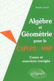 Algebre Et Geometrie Pour Le Caplp2-Msp Cours Et Exercices Corriges - Intérieur - Format classique