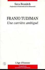 Franjo Tudjman Une Carriere Ambigue - Couverture - Format classique