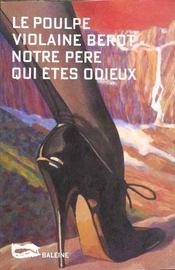 Notre Pere Qui Etes Odieux - Intérieur - Format classique