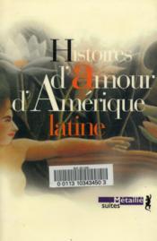 Histoires d'amour d'Amérique latine - Couverture - Format classique