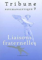 Tribune Psychanalytique N 7: Liaisons Fraternelles - Intérieur - Format classique