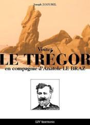 Visiter Le Tregor En Compagnie D'Anatole Le Braz - Couverture - Format classique