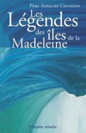 Les légendes des îles de la Madeleine - Couverture - Format classique