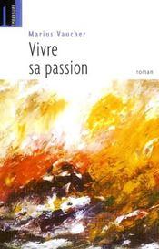 Vivre sa passion - Intérieur - Format classique