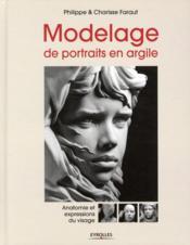 Modelage de portraits en argile ; anatomie et expressions du visage - Couverture - Format classique