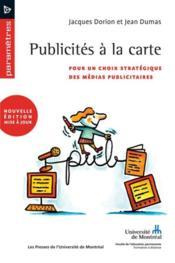 Publicités à la carte ; pour un choix stratégique des médias publicitaires - Couverture - Format classique