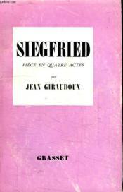 Siegfried.Piece En Quatre Actes.Version Conforme A L Edition Originale. - Couverture - Format classique