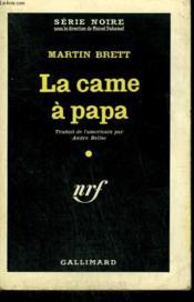 La Came A Papa. ( Dead Connection ). Collection : Serie Noire N° 649 - Couverture - Format classique