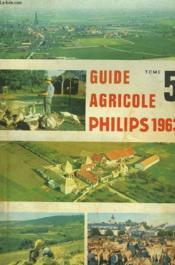 Guide Agricole Philips, Tome 5, 1963 - Couverture - Format classique