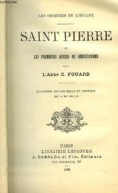 Les Origines De L'Eglise. Saint Pierre Et Les Premieres Annees Du Christianisme. - Couverture - Format classique