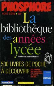 Hors-Serie Phosphore. La Bibliotheque Des Annees Lycees. 500 Livres De Poche A Decouvrir. - Couverture - Format classique