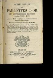 Recueil Complet Des Paillettes D'Or - Les Quatre Series Reunies (Annees 1868 A 1879) - Couverture - Format classique