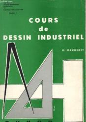 Cours De Dessin Industriel - Tome 1 A 3 - En 3 Volumes - Couverture - Format classique