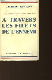 A Travers Les Filets De L'Ennemi - Couverture - Format classique