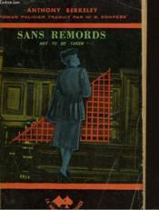 Sans Remords - Not To Be Taken - Couverture - Format classique