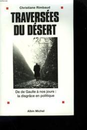 Traversees du desert: De de Gaulle a nos jours: la disgrace en politique - Couverture - Format classique