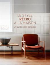 Le style rétro a la maison - Couverture - Format classique