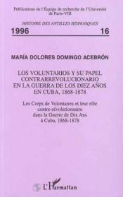 Los Voluntarios Y Su Papel Contrarrevolucionario En La - Couverture - Format classique