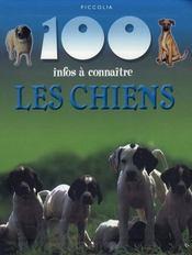 100 Infos A Connaitre ; Les Chiens - Intérieur - Format classique