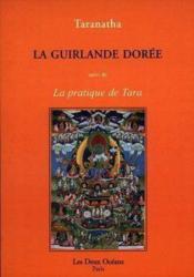 La guirlande dorée ; la pratique de taranatha - Couverture - Format classique