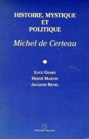 Histoire, mystique et politique, michel de certeau - Couverture - Format classique