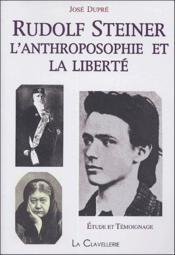 Rudolf Steiner, l'anthroposophie et la liberté - Couverture - Format classique