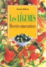Les legumes ; recettes innovatrices - Couverture - Format classique