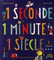 1 seconde, 1 minute, 1 siècle... - Couverture - Format classique