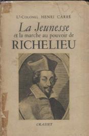 La Jeunesse Et La Marche Au Pouvoir De Richelieu. - Couverture - Format classique