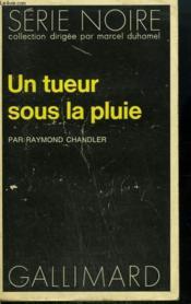 Un Tueur Sous La Pluie. Collection : Serie Noire N° 1470 - Couverture - Format classique