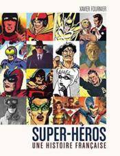 Super-héros ; une histoire française - Couverture - Format classique