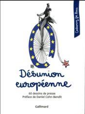 Désunion européenne ; 60 dessins de presse - Couverture - Format classique